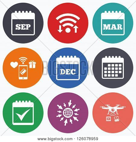 Wifi, mobile payments and drones icons. Calendar icons. September, March and December month symbols. Check or Tick sign. Date or event reminder. Calendar symbol.