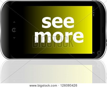 Smartphone With Word See More On Display, Business Concept