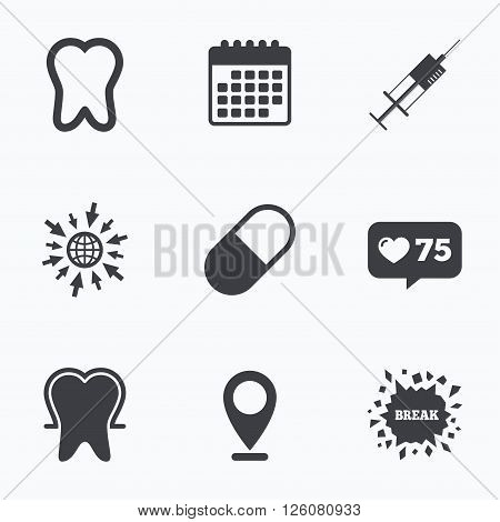 Calendar, like counter and go to web icons. Tooth enamel protection icons. Medical syringe and pill signs. Medicine injection symbol. Location pointer.