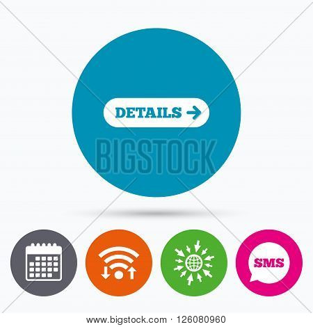 Wifi, Sms and calendar icons. Details with arrow sign icon. More symbol. Website navigation. Go to web globe.