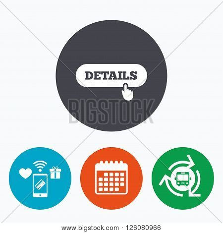 Details with hand pointer sign icon. More symbol. Website navigation. Mobile payments, calendar and wifi icons. Bus shuttle.
