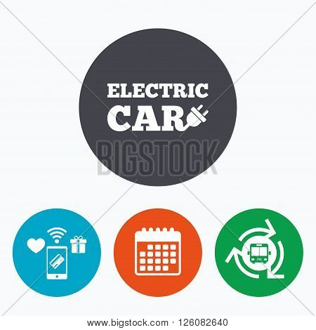 Electric car sign icon. Electric vehicle transport symbol. Mobile payments, calendar and wifi icons. Bus shuttle.
