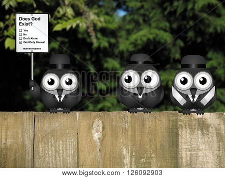 Comical market research does God exist sign with birds perched on a timber garden fence against a foliage background