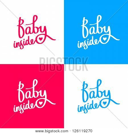 Baby inside. Fashionable calligraphy. Excellent print on a T-shirt. Pregnancy and childbirth. Waiting for the baby