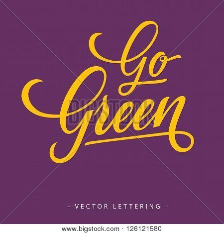 Bright yellow calligraphic Go Green inscription on purple background