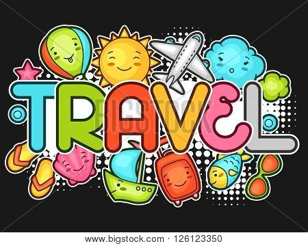Cute travel background with kawaii doodles. Summer collection of cheerful cartoon characters sun, airplane, ship, balloon, suitcase and decorative objects.