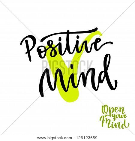 Positive Mind. Calligraphic motivation phrase. Vector lettering. Positive handwritten poster.