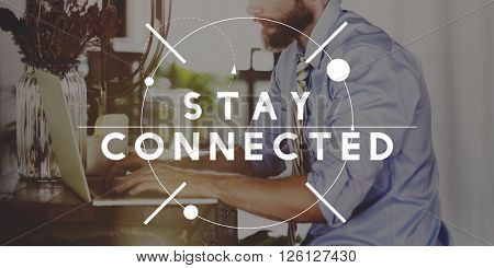 Stay Connected Networking Connection Sharing Concept