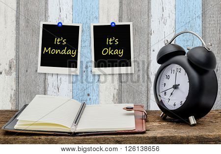 Quote : It's Monday ,It's Okay on wood wall