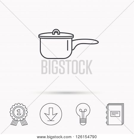 Saucepan icon. Cooking pot or pan sign. Download arrow, lamp, learn book and award medal icons.