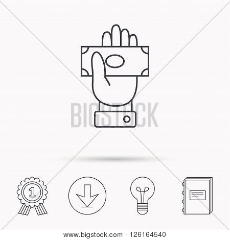 Money icon. Cash in giving hand sign. Payment symbol. Download arrow, lamp, learn book and award medal icons.