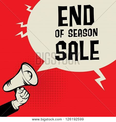 Megaphone Hand business concept with text End os Season Sale, vector illustration