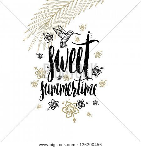 Sweet summertime - Summer holidays and vacation hand drawn vector illustration. Handwritten calligraphy greeting card.