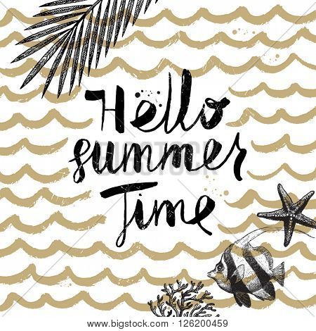Hello Summer Time - Summer holidays and vacation hand drawn vector illustration. Handwritten calligraphy greeting.