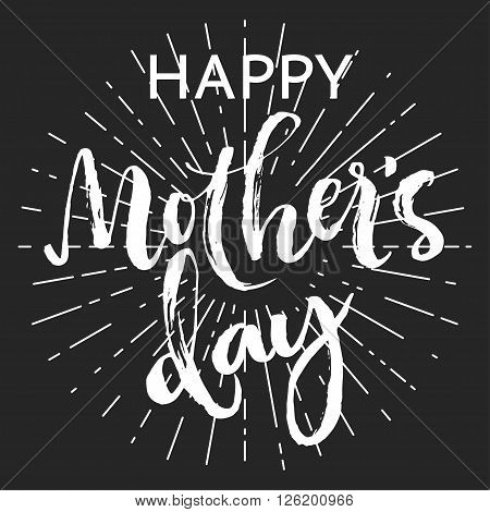 Happy mother's day chalk greeting card. White rough script letters and sans word with rays on dark background.