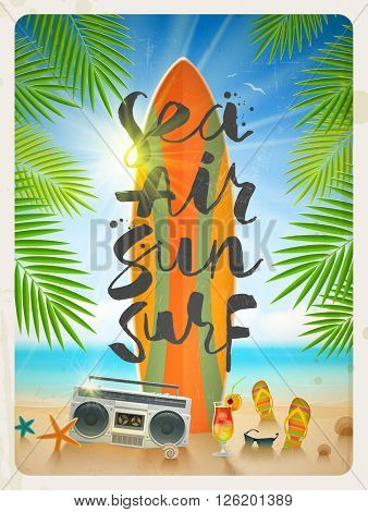 Sea, Air, Sun, Surf - hand drawn calligraphy. Summer holidays and beach vacation vector illustration. Beach items and surfboard on the shore of tropical sea.