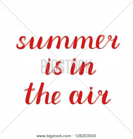Summer is in the air lettering. Brush hand lettering. Great for beach tote bags, swimwear, holiday clothes, pillowcases, posters, cards, and more.