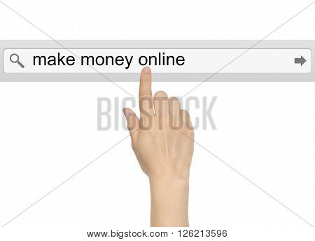 Hand is pushing virtual search bar with make money online words on white background