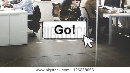 Go Motivation Encourage Click Technology Concept