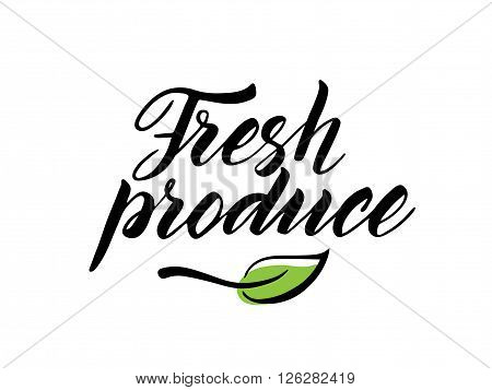 Hand drawn fresh produce brush lettering with leaf. Label, logo template isolated on white background.