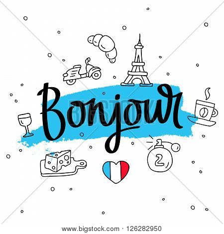Bonjour. Word hello in French. Fashionable calligraphy. Vector illustration on white background with blue ink smear and French icons. Elements for design.