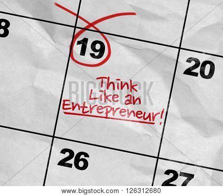 Concept image of a Calendar with the text: Think Like an Entrepreneur