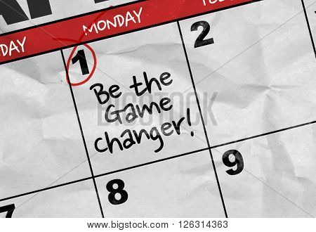 Concept image of a Calendar with the text: Be the Game Changer