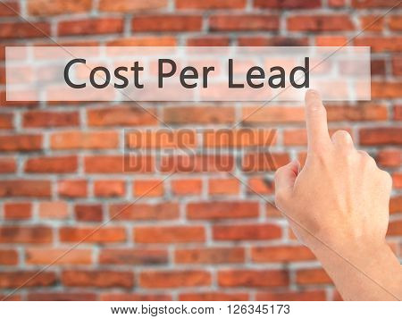 Cost Per Lead - Hand Pressing A Button On Blurred Background Concept On Visual Screen.