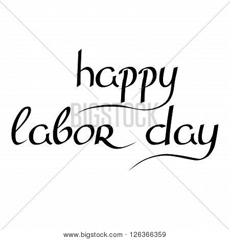 International Labor Day on May 1st. Calligraphy and handmade. Vector