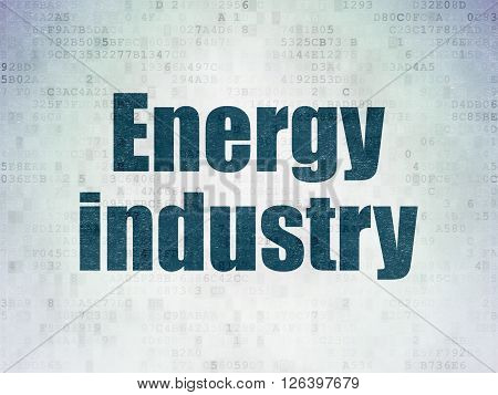 Manufacuring concept: Energy Industry on Digital Paper background