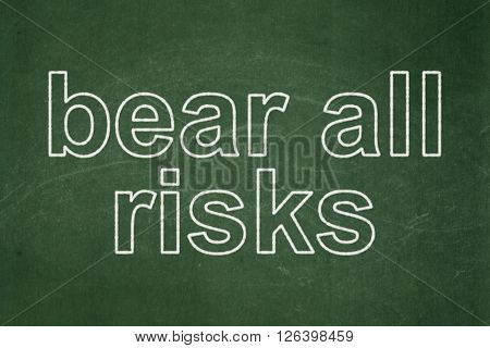 Insurance concept: Bear All Risks on chalkboard background