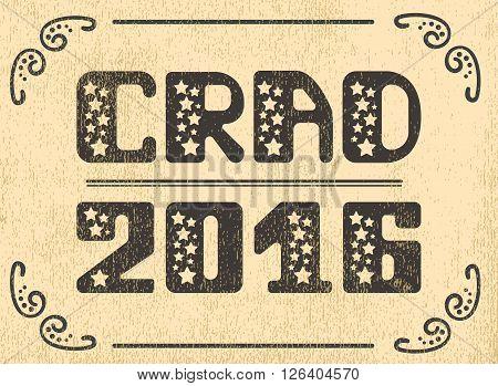 Grad 2016 Vector emblem lettering. Retro shabby Vector lettering