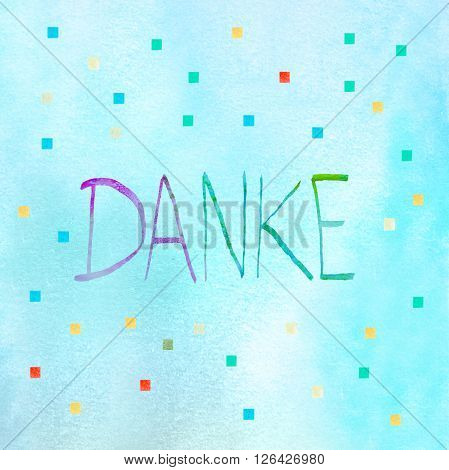 Thank You In German Language - Danke - Hand Painted Letters On Blue Watercolor Paper Texture