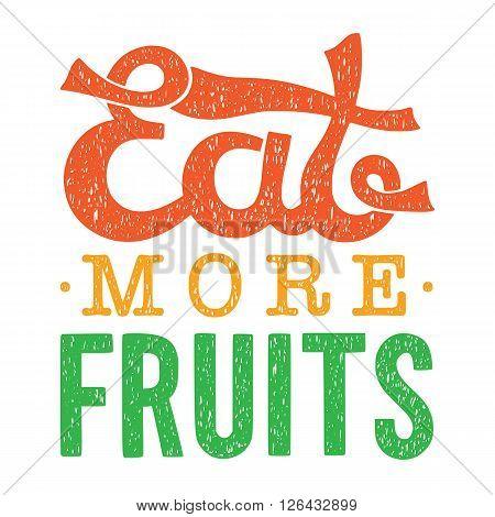 Eat more fruits vector motivational poster illustration