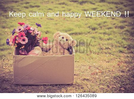 Quote : Keep calm and happy weekend