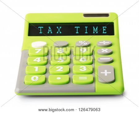 Tax Concept. Green calculator isolated on white background