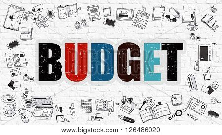 Budget Concept. Budget Drawn on White Wall. Budget in Multicolor. Doodle Design. Budget Concept. Modern Style Illustration. Doodle Design Style of Budget. Line Style Illustration. White Brick Wall.