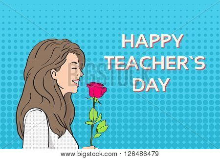 Woman Hold Rose Flower Teacher Day Holiday Greeting Card  Pop Art Colorful Retro Style Vector Illustration