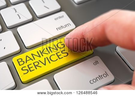Hand Touching Banking Services Button. Man Finger Pressing Banking Services Button on White Keyboard. Man Finger Pushing Banking Services Yellow Key on Modernized Keyboard. 3D Illustration.