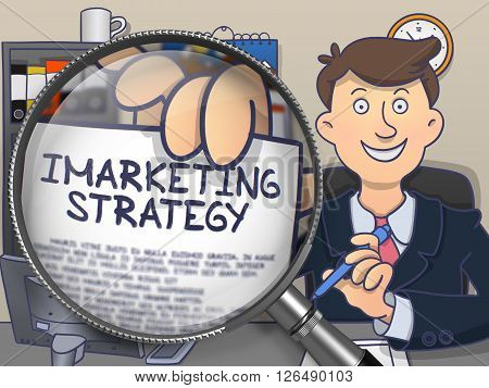Businessman in Office Workplace Showing Paper with Inscription Imarketing Strategy. Closeup View through Magnifying Glass. Multicolor Doodle Style Illustration.