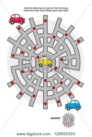 Road maze game: Help the yellow taxi car get out from the maze. Avoid red circles that indicate super high traffic. Answers included.