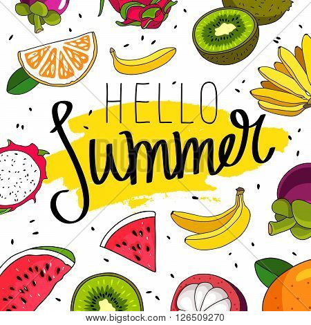 Quote Hello Summer. Fashionable calligraphy. Excellent gift card. Vector illustration on white background with yellow smear of ink and various juicy fruit in the background.