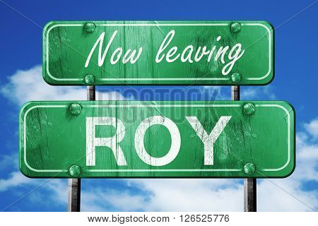 Now leaving roy road sign with blue sky