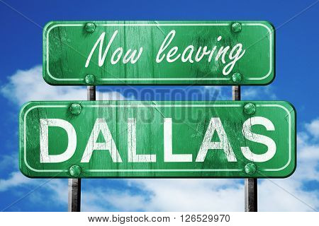 Now leaving dallas road sign with blue sky