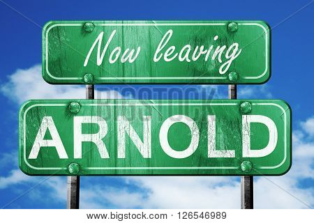 Now leaving arnold road sign with blue sky