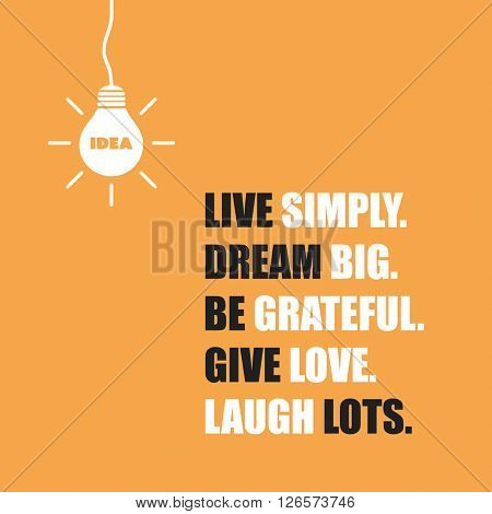 Live Simply. Dream Big. Be Grateful. Give Love. Laugh Lots. - Inspirational Quote, Slogan, Saying On An Yellow Background