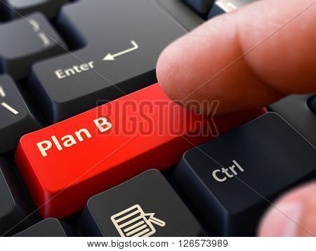 Plan B - Written on Red Keyboard Key. Male Hand Presses Button on Black PC Keyboard. Closeup View. Blurred Background. 3D Render.