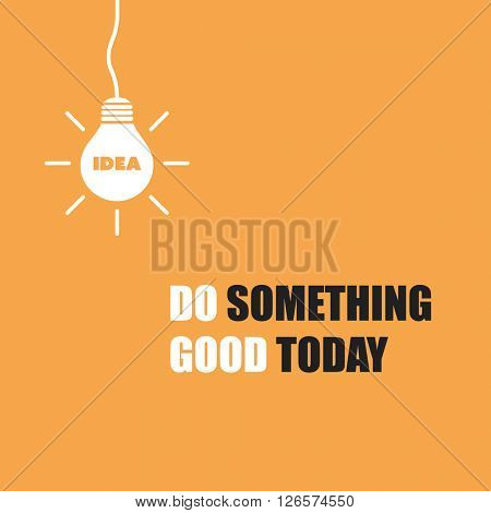 Do Something Good Today. - Inspirational Quote, Slogan, Saying On An Yellow Background