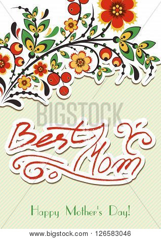 Greeting card with Khokhloma floral ornament and hand written lettering. Postcard for Women's Day Mother's Day Birthday Anniversary. Vector illustration