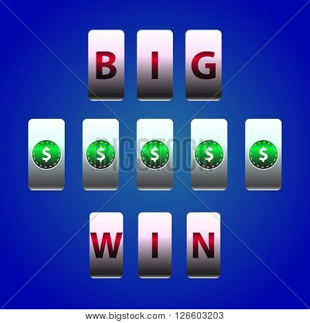 Vector Counter Big Win Slots. Dollar symbols winner. Element for casino, game and other projects. Big Win Icon over blue background